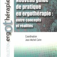 Nouveau guide de pratique en ergothérapie: entre concepts et réalités