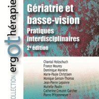 Gériatrie et basse-vision. Pratiques interdisciplinaires. 2e édition
