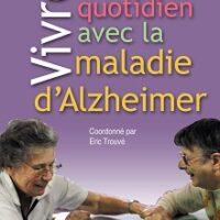 Vivre au quotidien avec la maladie d'Alzheimer