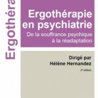 Ergothérapie en psychiatrie De la souffrance psychique à la réadaptation (2ème édition)